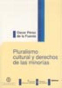 Pluralismo Cultural Y Derechos De Las Minorias - O. Perez De La Fuente