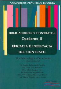 Obligaciones Y Contratos - Cuaderno Ii - Eficacia E Ineficacia - Maria Angeles Parra Lucan