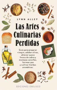 Las artes culinarias perdidas - Lynn Alley