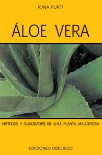 Aloe Vera - Virtudes Y Cualidades De Una Planta Milagrosa - Iona Purti Prat