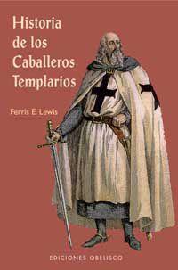 HISTORIA DE LOS CABALLEROS TEMPLARIOS