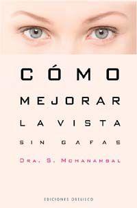 Como Mejorar La Vista Sin Gafas - S. Mohanambal