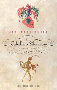 El caballero silencioso y otros relatos - Robert  Fisher  /  Beth  Kelly
