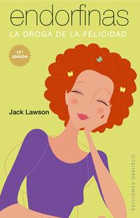 Endorfinas - La Droga De La Felicidad - Jack Lawson