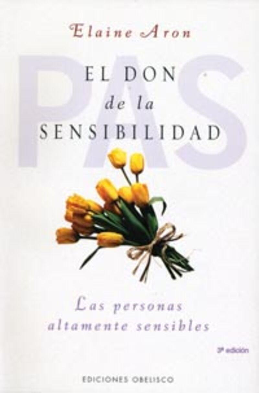 El don de la sensibilidad - Elaine Aron