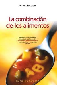 La combinacion de los alimentos - H. M. Shelton