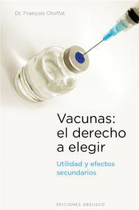 Vacunas - El Derecho A Elegir - Francois Choffat