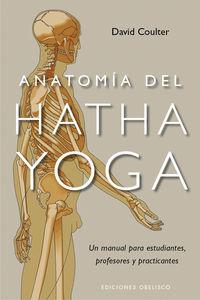 ANATOMIA DEL HATHA YOGA - UN MANUAL PARA ESTUDIANTES, PROFESORES Y PRACTICANTES