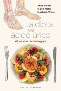 La dieta del acido urico - Anita  Rieder  /  Ingrid   Kiefer  /  Ingeborg  Wipler