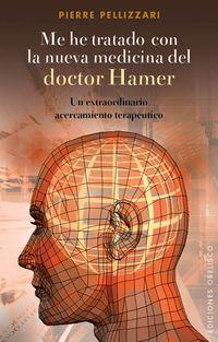 Me He Tratado Con La Nueva Medicina Del Doctor Hamer - Pierre Pellizzari