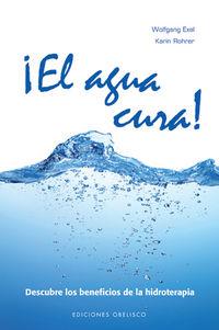 ¡el Agua Cura! - Wolfgang  Exel  /  Karin  Rohrer