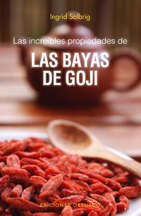 Bayas De Gogi - Las Increibles Propiedades - Ingrid Solbrig