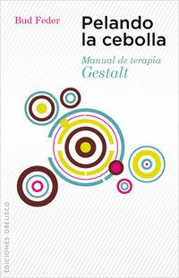 PELANDO LA CEBOLLA - MANUAL DE TERAPIA GESTALT