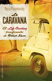 La caravana - Nora  Pojomovsky  /  Robert  Karro