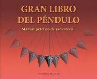 Gran Libro Del Pendulo - Manual Practico De Radiestesia - Aa. Vv.