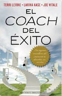 El coach del exito - Terri  Levine  /  Larina   Kase  /  Joe  Vitale