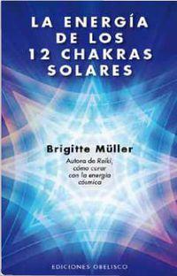 La energia de los 12 chakras solares - Brigitte Muller