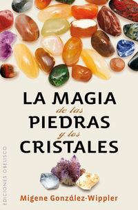 La magia de las piedras y los cristales - Migene Gonzalez-wippler