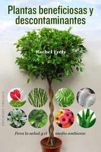 Plantas Beneficiosas Y Descontaminantes - Rachel Frely