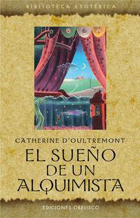 El sueño de un alquimista - CATHERINE D'OULTREMONT