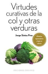 Virtudes Curativas De La Col Y Otras Verduras - Jorge Sintes Pros