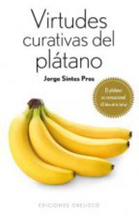 Virtudes Curativas Del Platano - Jorge Sintes Pros