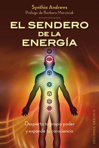 El  sendero de la energia  -  Despierta Tu Propio Poder Y Expande Tu Consciencia - Synthia Andrews
