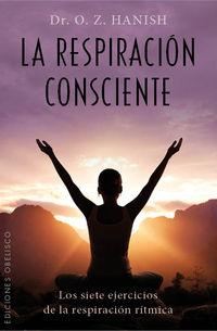 La respiracion consciente - O. Z. Hanish