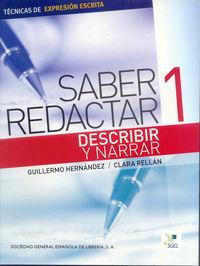 Saber Redactar 1 - Describir Y Narrar - Guillermo  Hernandez  /  Clara  Rellan