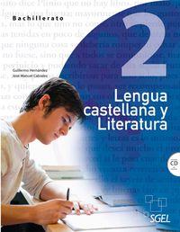 Bach 2 - Lengua Castellana Y Literatura - Guillermo Hernandez Garcia / Jose Manuel Cabrales Arteaga