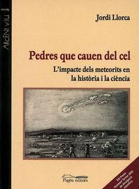 PEDRES QUE CAUEN DEL CEL - L'IMPACTE DELS METEORITS EN LA HISTORIA I LA CIENCIA