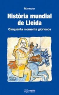 historia mundial de lleida - cinquanta moments gloriosos - Joan Pedrol I Aige