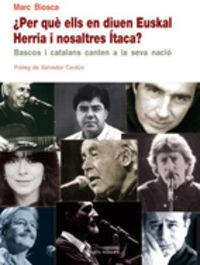 ¿PER QUE ELLS EN DIUEN EUSKAL HERRIA I NOSALTRES ITACA?