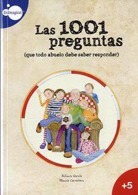 Las  1001 preguntas  -  Que Todo Abuelo Debe Saber Responder - Alfonso Garcia Lopez