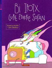 BI IPOTX GURE ETXEKO SOFAN