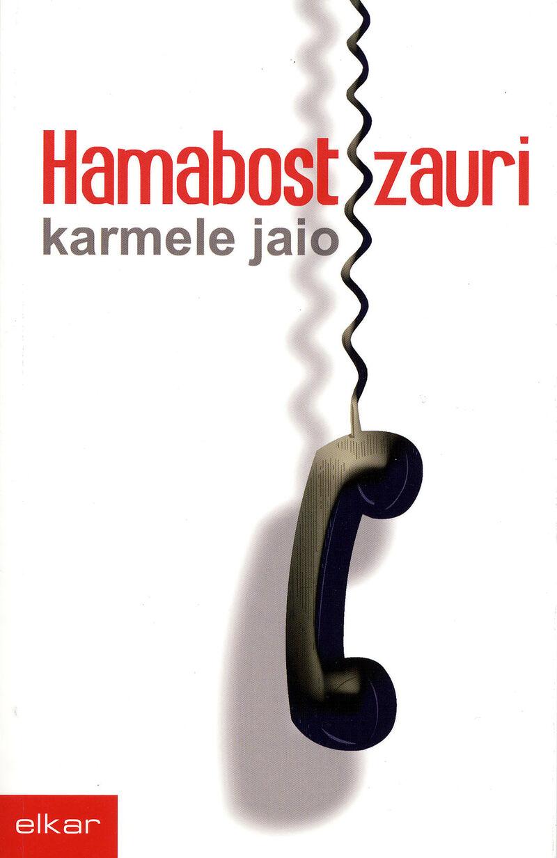 Hamabost Zauri - Karmele Jaio
