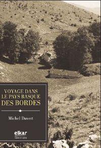 Voyage Dans Le Pays Basque Des Bordes - Michel Duvert