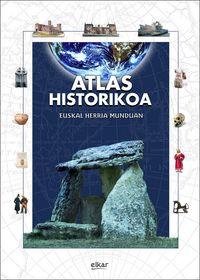 ATLAS HISTORIKOA - EUSKAL HERRIA MUNDUAN