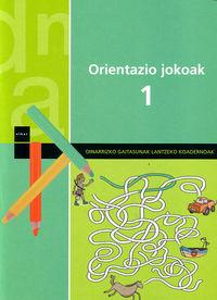 ORIENTAZIO JOKOAK 1