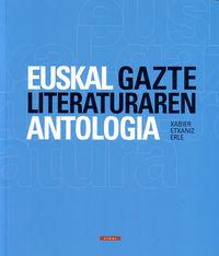 Euskal Gazte Literaturaren Antologia - Xabier Etxaniz Erle