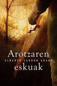 Arotzaren Eskuak - Alberto Ladron Arana