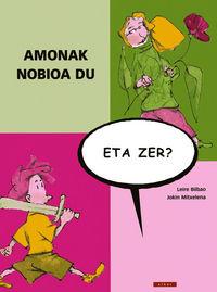 AMONAK NOBIOA DU, ETA ZER?