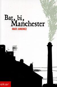 Bat, Bi, Manchester - Irati Jimenez Uriarte
