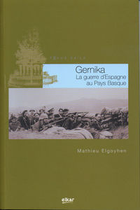 GERNIKA - LA GUERRE D'ESPAGNE AU PAYS BASQUE