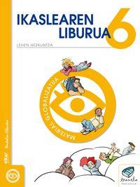 Lh 6 - Txanela - Ikaslearen Liburua (pack 6) - Batzuk