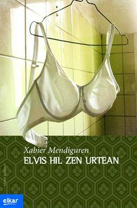 ELVIS HIL ZEN URTEAN