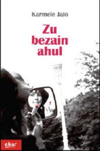Zu Bezain Ahul - Karmele Jaio Eiguren