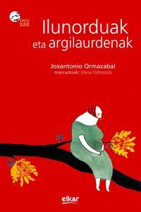Ilunorduak Eta Argilaurdenak - Joxan Ormazabal Berasategi