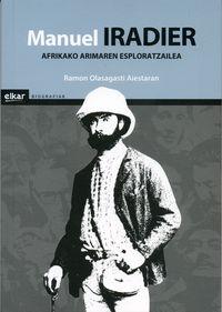 manuel iradier - afrikako arimaren esploratzailea - Ramon Olasagasti Aiestaran