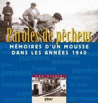 Paroles De Pecheur - Memoires D'un Mousse Dans Les Annees 1940 - Xan Alzate